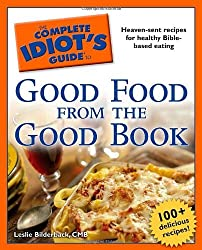 The Complete Idiot's Guide to Good Food from the Good Book by Leslie Bilderback CMB (2008-03-04)