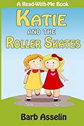Katie and the Roller Skates (A Read-With-Me Book) by Barb Asselin (2015-04-22)