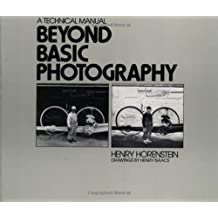 Beyond Basic Photography by Henry Horenstein (1989-06-01)