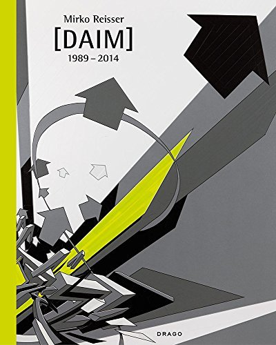 Mirko Reisser [Daim]: 1989 - 2014 (English and German Edition) by Dr. Johannes Stahl (2014-05-23)