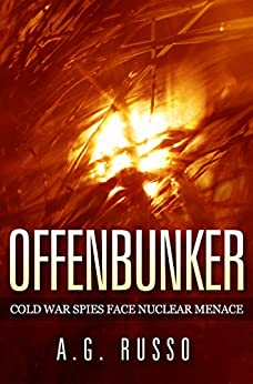 OFFENBUNKER: Cold War Spies Face Nuclear Menace (English Edition) di [Russo, A.G.]