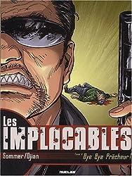 Les Implacables, tome 1: Bye Bye Prêcheur