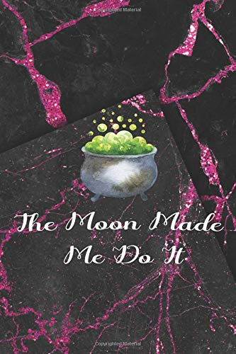 The Moon Made Me Do It: Blank Lined Notebook ( Witch ) Black/Pink (Moon-boots Pink)