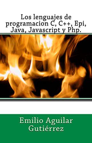 Los lenguajes de programacion c, c++, epi, java, javascript y php por Emilio Aguilar Gutiérrez