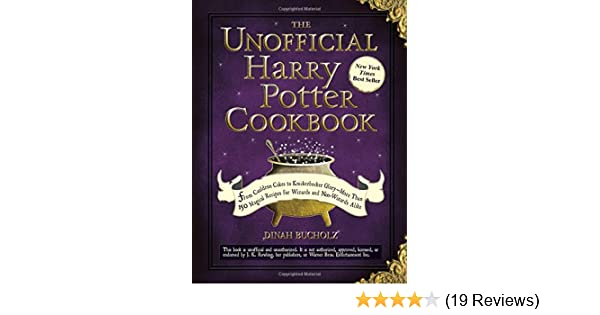 Unofficial Harry Potter Cookbook Amazoncouk Dinah Bucholz 9781440503252 Books