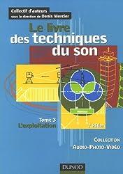Le livre des techniques du son : Tome 3. L'exploitation