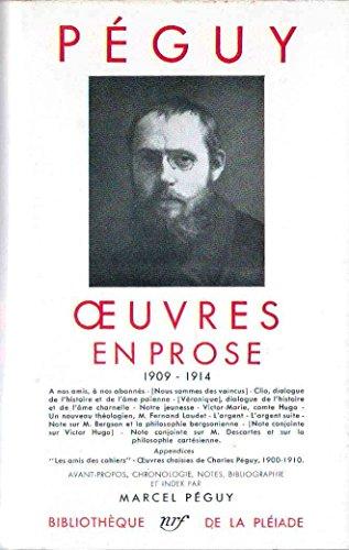 Charles Péguy : Oeuvres en prose 1909-1914 par Charles Péguy