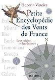 Telecharger Livres Petite encyclopedie des vents de France (PDF,EPUB,MOBI) gratuits en Francaise