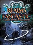 REALMS OF THE FANTASTIC WORLDS BEYOND PLANET EARTH - REALMS OF THE FANTASTIC WORLDS BEYOND PLANET EARTH (1 DVD)