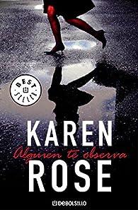 Alguien te observa par  Karen Rose