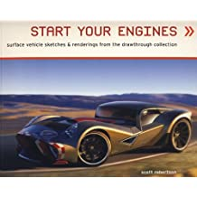 Start Your Engines by Scott Robertson (2010-04-23)