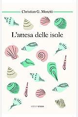L'Attesa delle Isole (Italian Edition) Kindle Edition