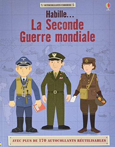 Habille... La Seconde Guerre mondiale - ...