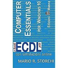 ECDL più Computer Essentials per Windows 10: con simulazioni online (e-book ECDL più Vol. 1)