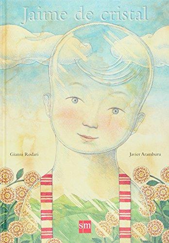 Jaime de Cristal/ Crystal James por Gianni Rodari