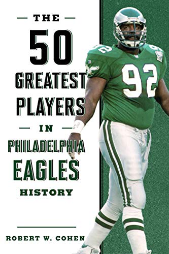 The 50 Greatest Players in Philadelphia Eagles History (English Edition)