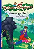 La Cabane Magique, Tome 21 : Gare aux gorilles !