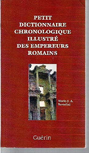 Petit dictionnaire chronologique illustré des empereurs romains