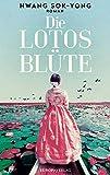 Die Lotosblüte: Roman von Hwang Sok-Yong