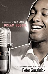 Dream Boogie: The Triumph of Sam Cooke by Peter Guralnick (2005-10-18)