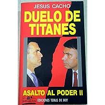 DUELO DE TITANES - ASALTO AL PODER II