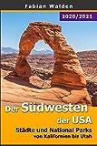 Der Südwesten der USA: Städte und National Parks von Kalifornien bis Utah - Fabian Walden