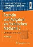 Formeln und Aufgaben zur Technischen Mechanik 2: Elastostatik, Hydrostatik - Dietmar Gross, Wolfgang Ehlers, Peter Wriggers, Jörg Schröder, Ralf Müller