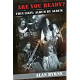 Are You Ready? Thin Lizzy: Album By Album (English Edition)