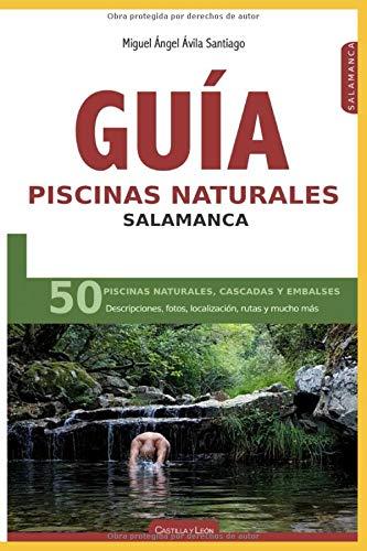 Guía piscinas naturales Salamanca: 50 piscinas naturales, cascadas y embalses