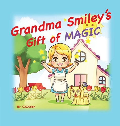 Preisvergleich Produktbild Grandma Smiley's Gift of Magic: Grandma Smiley's Gift of Magic Book One of the My Magic Muffin Series