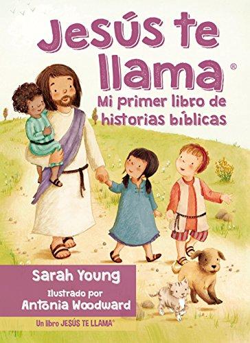 Jesús Te Llama: Mi Primer Libro de Historias Bíblicas = Jesus...
