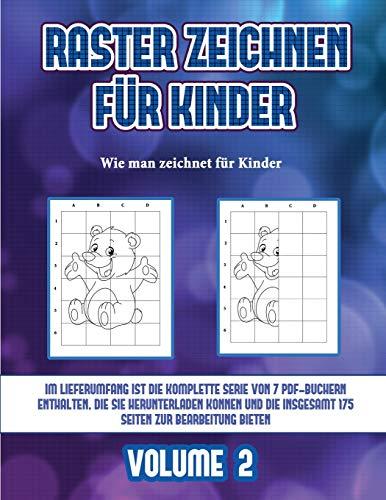 Wie man zeichnet für Kinder (Raster zeichnen für Kinder - Volume 2): Dieses Buch bringt Kindern bei, wie man Comic-Tiere mit Hilfe von Rastern zeichnet