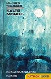 Kalte Monde: Ein Marek-Miert-Krimi
