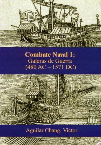Combate Naval 1: Galeras de guerra (480 a.C.-1571 d.C.) por Victor Aguilar-Chang