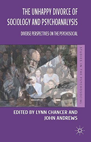 The Unhappy Divorce of Sociology and Psychoanalysis: Diverse Perspectives on the Psychosocial (Studies in the Psychosocial) by Professor Lynn Chancer (Editor), John Andrews (Editor) (15-Aug-2014) Paperback