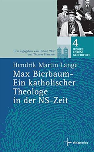 Max Bierbaum - Ein katholischer Theologe in der NS-Zeit (Junges Forum Geschichte)