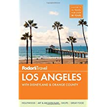 Fodor's Los Angeles: with Disneyland & Orange County (Full-color Travel Guide, Band 27)