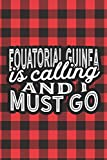 Equatorial Guinea Is Calling And I Must Go: A Blank Lined Journal for Sightseers Or Travelers Who Love This Country. Makes a Great Travel Souvenir.