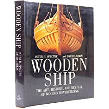 Wooden Ship: The Art, History and Revival of Wooden Boat Building