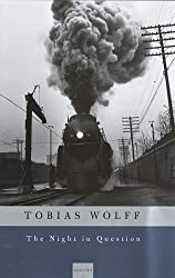 The Night in Question: Stories by Tobias Wolff (1996-10-08)