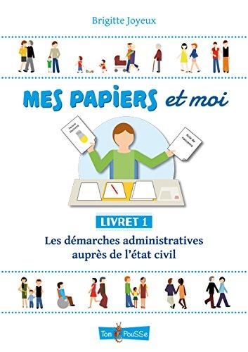 Mes papiers et moi : Livret 1, Les démarches administratives auprès de l'état civil