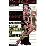 Jeux dangereux à Wall Street