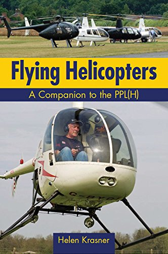 Flying Helicopters: A Companion to the PPL(H) por Helen Krasner