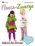 Fleece-Zwerge: Nähen für Kinder. Größe 86-128