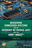 Designing Embedded Systems and the Internet of Things (IoT) with the ARM mbed (Wiley - IEEE)