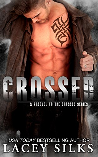 Crossed: (Prequel to the Crossed Series) by Lacey Silks