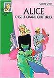 Alice chez le grand couturier de Caroline Quine ( 10 janvier 2001 )