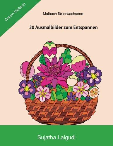 Malbuch fur erwachsene: Ostern Malbuch: Ausmalbücher für erwachsene, Mein Oster-Malbuch,  30 Ausmalbilder zum Entspannen, meditation malbuch, Malen ... malen, Ostereier (Malbuch für Erwachsene)