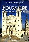 Fourvière : Une basilique à découvrir par Hardouin-Fugier