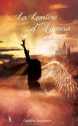 La lumière d'Ayvana 2: L'aube d'un envol